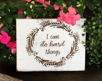 Rustic I Can Do Hard Things Sign