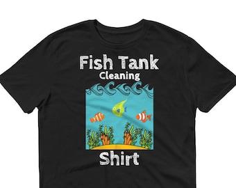 Fish Tank Cleaning Shirt, Aquarium T-Shirt