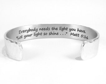 "READY TO SHIP ~ Mother / Daughter Christian Gift - ""Everybody needs the light you have.  ""Let your light so shine...""  Matt 5:16"" - 1/2""cuff"