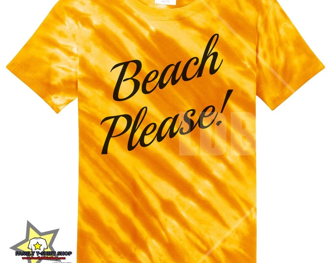 Beach Please Tie Die Tees