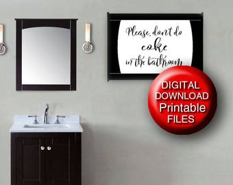 Printable Please Don't Do Coke in the Bathroom Print / Sign 5x7 8x10 11x14 16x20 A3 A4