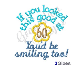 Smiling At 60 - Machine Embroidery Design
