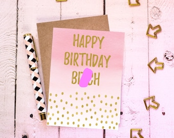 Birthday Bitch Card, Profanity Greeting Card, Funny Friend Card, Swear Card,  Best Friend Card, Rude Card, Happy Birthday Bitch, Friend Card
