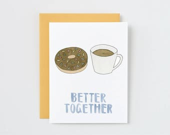 Better Together. Doughnut and Coffee. Greeting Card for Your Best Friend, Lover, or Anyone You Share A Doughnut With.