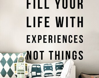 Fill your life with experiences - Not things, Large Inspirational Travel and Adventure Themed Wall Decal Wall Quote Stickers WAL-2271