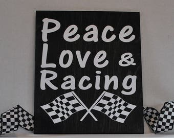 Racing Sign, Racing Decor, Peace Love and Racing,Racing Gift, Gift For The Race Fan, Dirt track racing, nascar Gift,Home Decor, Nascar Decor