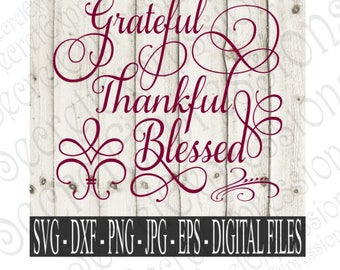 Grateful Thankful Blessed Svg, Religious Svg, Fall Svg, Svg File, Digital File, EPS, DXF, PNG, Jpg, Svg, Cricut Svg, Silhouette Svg