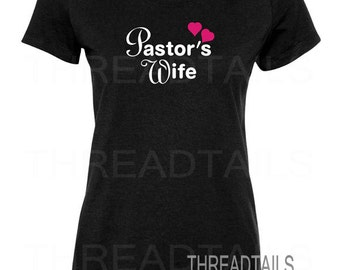 Pastor's Wife T-shirt.  Gift Idea.   Minister, Preacher, Inspirational, Religious, Christian shirts by THREADTAILS