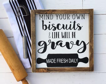 Mind Your Biscuits   Mind Your Biscuits Wood Sign   Kitchen Sign   Kitchen Decor   Farmhouse Kitchen Sign