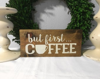 But First Coffee Sign - Rustic Sign - Home Decor