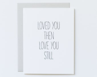 Anniversary Card, Neutral Anniversary Card, Anniversary for Him, Anniversary for Her, Romantic Valentine, Loved You Then, Always Love You