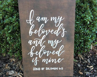 I Am My Beloved's Sign | Song of Solomon | Wood Sign | Wedding Decor | Rustic Wedding | Hand Painted Signs