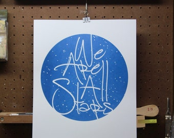 We Are All Stars 11x14 Screen Printed Poster