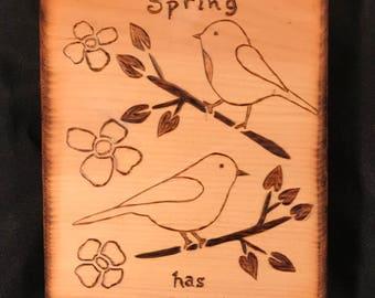 Spring has Sprung wood art