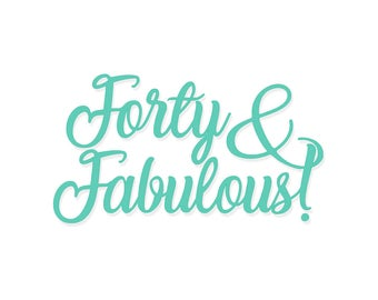 Forty & Fabulous | Forty and Fabulous | Vinyl Forty | Vinyl Birthday | 40 and Fabulous | Vinyl Decal | Birthday Decal | Wine Glass Decal