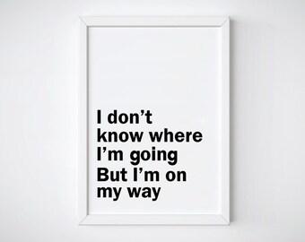 Inspiration Quote Print, Digital Download Print Art, Printable Quote Wall Art, Instant Download, Printable Art, Typography Print, Word print