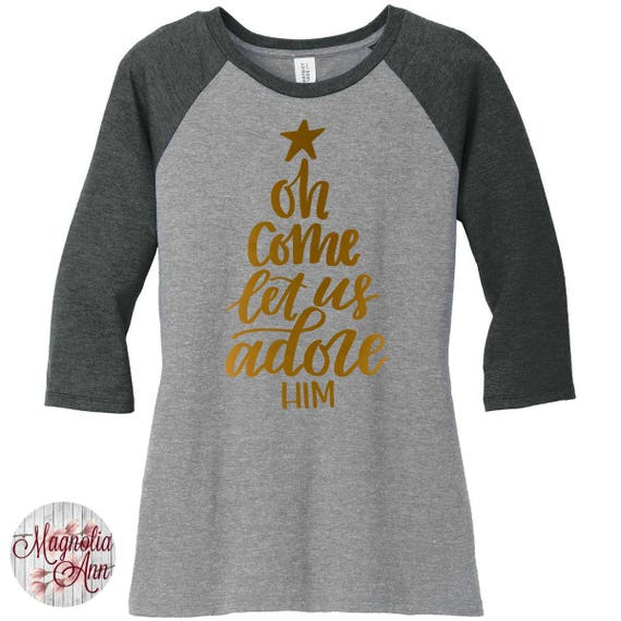 Oh Come Let Us Adore Him, Religious, Christian, Women's Baseball Raglan TShirt in Sizes Small-4X, Plus Size Christmas, Plus Size Clothing