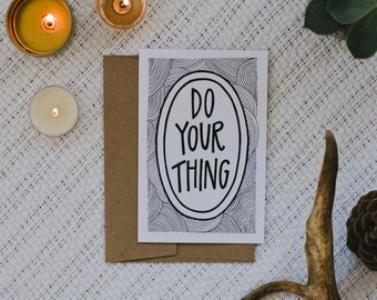 "Empathy 4""x6"" Greeting Card - Do Your Thing"