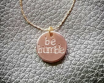 Be Humble - rose gold plated stamped necklace, minimalist word necklace, mindfulness, mantra necklace