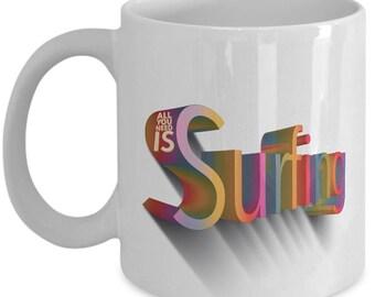 All You Need Is Surfing - Funky 11oz & 15oz White Ceramic Mug