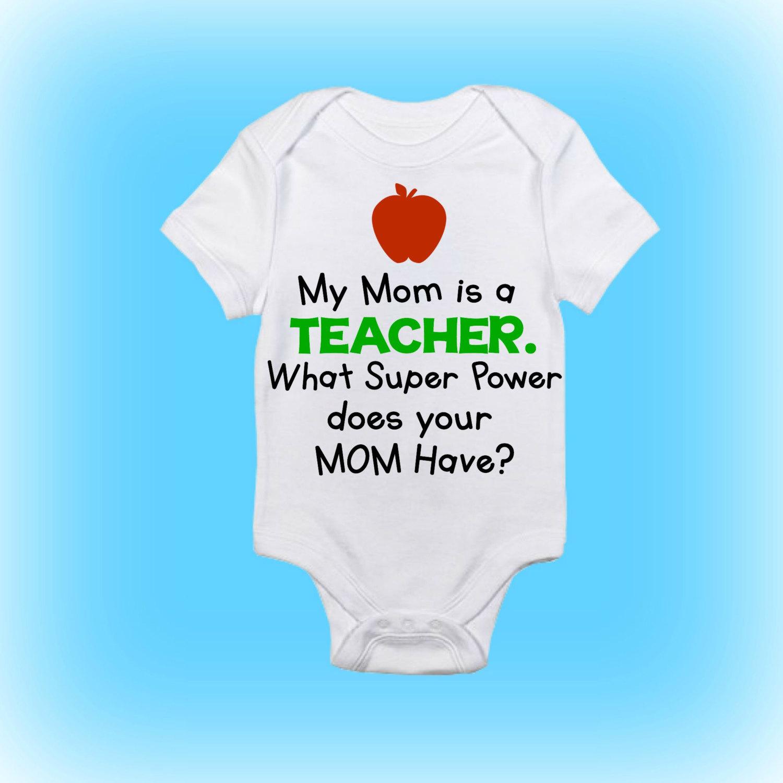 Super Power Onesie My Mommy Is A Teacher Teacher Onesie