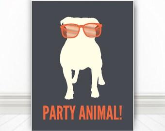 Party Animal, Dog Print, Dog Art, Dog Poster, Pet Print, Pet Art, Pet Poster, Dog Sign - 11x14