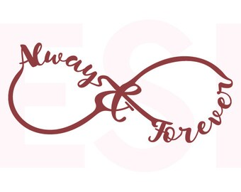 Infinity svg, Valentines Day svg, Wedding svg, Always and Forever, SVG ,DXF, EPS, Silhouette studio and Cricut Design Space.