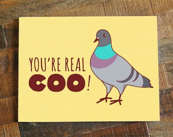 """Funny Greeting Card """"You're Real Coo"""" Pigeon - just because, all occasion card, funny friendship card, funny card for friend, thank you card"""
