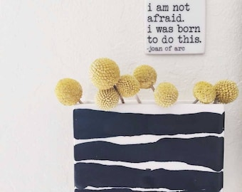 porcelain wall tag screenprinted text i am not afraid. i was born to do this. -joan of arc