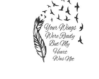 1 Decal Vinyl quote  your wings were ready  , ikea Ribba box frame any wording, personlised gift.