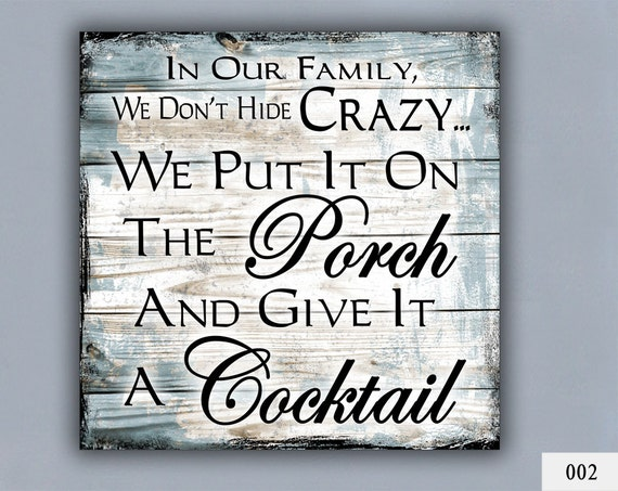 Home Decor Signs Quotes: COCKTAIL Custom Sign Home Decor Porch Decor Crazy Family