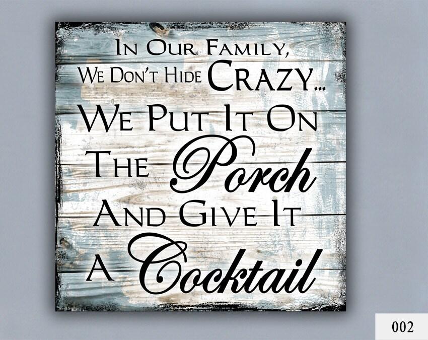 COCKTAIL Custom Sign Home Decor Porch Decor Crazy Family
