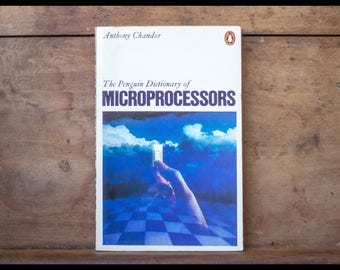 The Penguin Dictionary of Microprocessors, Anthony Chandor, penguin books, 1982, version anglaise