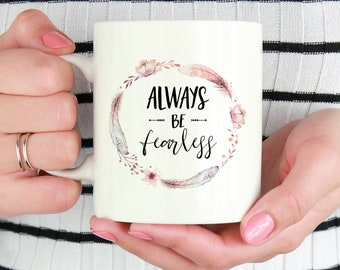Always Be Fearless