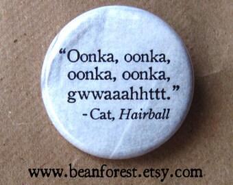 """oonka, oonka, gwwatt - cat, hairball - 1.25"""" pinback button badge - refrigerator magnet fridge - cat lover gift funny vet tech gift gross"""