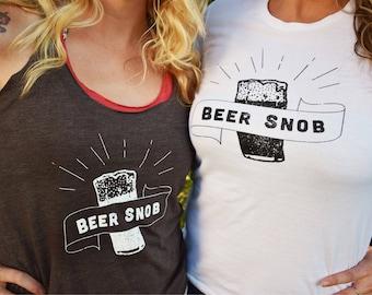 Beer Snob Women's T-Shirt - Beer Shirt - Drinking Shirt - Beer Lover - Microbrew - IPA - Pacific Northwest - Brewery