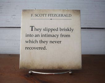 F Scott Fitzgerald Quote sign. Tile, home decor. They Slipped Briskly into an Intimacy..Literary love quote, book quote, Gatsby, weddin