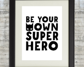 Be Your Own Superhero Wall Art. Superhero Wall Art Printable. Black and White Typography Nursery Art. Superhero Decor.