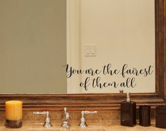 You are the fairest of them all Decal - Bathroom decal - Mirror decal