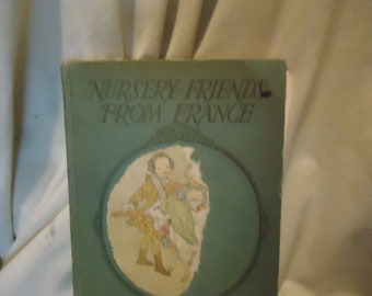 Vintage 1927 Nursery Friends From France Children's Hardback Book, collectable