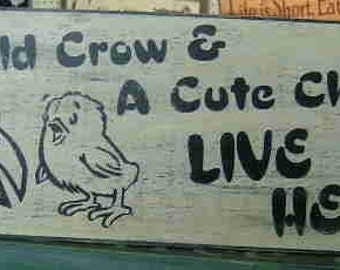 An old crow and a cute chick live here shabby retro wood sign