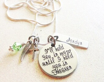 Hand Stamped Custom Memory necklace, petite version, I'll hold you in my heart until I hold you in Heaven