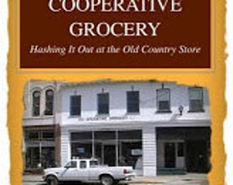 Cooperative Grocery: Hashing It Out At The Old Country Store