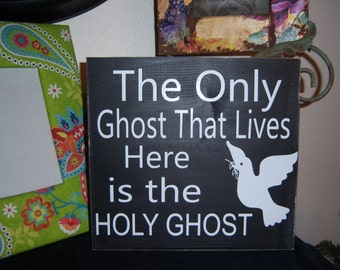Only ghost that lives here is the holy ghost sign