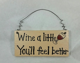 "Wine a Little Sign, Wall Decor, Mom Sign, 8 7/8"" L x 4 5/16"" W, Wood Sign with Wire, Sign Decor, Wine Sign, Wall Hanger, Small Sign W Wine."
