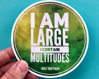 I am large Walt Whitman quote vinyl sticker