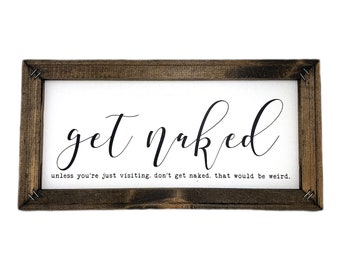 Good Canvas Sign | Farmhouse Style Sign | Funny Bathroom Sign | Funny Sign | Get  Naked