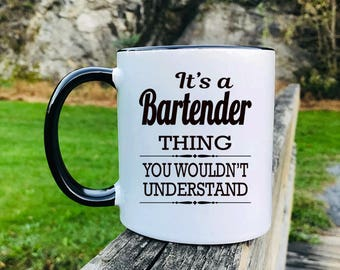 It's A Bartender Thing You Wouldn't Understand - Mug - Bartender Gift - Gifts For Bartender - Bartender Mug