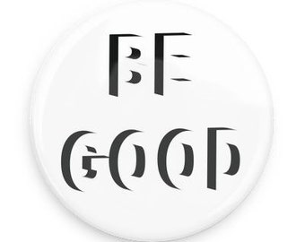 Be good pin, standard pinback, pin, backpack pin, jacket pin, tumblr pin, hipster pin