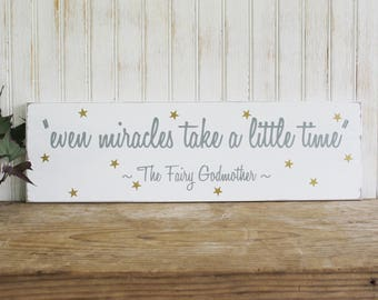 Even Miracles Take a Little Time Wood Sign Inspirational Fairy Godmother Saying on a Worn, Rustic Finish Farmhouse Style